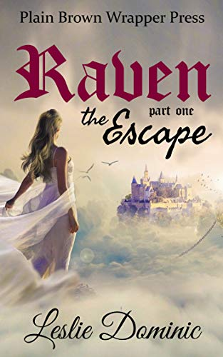 Raven - Part One - The Escape: a lesbian fantasy adventure romance (English Edition)