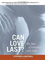 Can Love Last?: The Fate of Romance Over Time by Stephen A. Mitchell (2002-02-01)