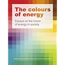 The Colours of Energy: Essays on the Future of Energy in Society [Kindle e-ink version] (English Edition)