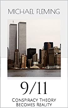 9/11: Conspiracy Theory Becomes Reality (English Edition) par [Fleming, Michael]