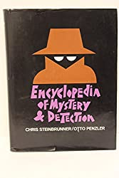 Encyclopedia of mystery and detection / Chris Steinbrunner and Otto Penzler, editors-in-chief ; Marvin Lachman and Charles Shibuk, senior editors