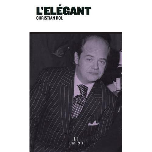 L'elégant : René Resciniti de Says dit « L'elégant »