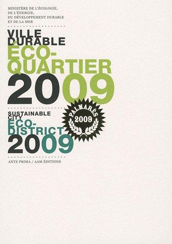 Ville durable. Ecoquartier-Ecocité. Palmarès 2009. Edition bilingue français/anglais