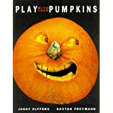 Play With Your Pumpkins by Joost Elffers (1998-08-01)