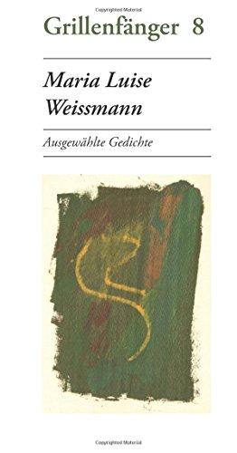 Maria Luise Weissmann: Ausgewählte Gedichte