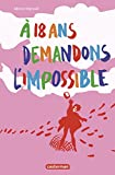 "Afficher ""A 18 ans, demandons l'impossible !"""