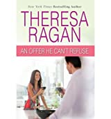 Ragan, Theresa [ An Offer He Can't Refuse ] [ AN OFFER HE CAN'T REFUSE ] May - 2013 { Paperback }