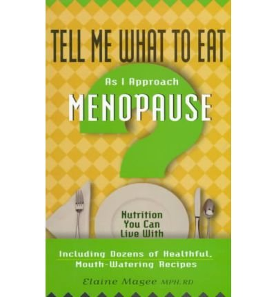 Tell Me What to Eat as I Approach the Menopause: Nutrition You Can Live with (Tell Me What to Eat) (Paperback) - Common