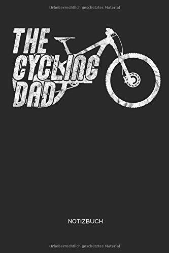 THE CYCLING DAD Notizbuch: Mountainbike MTB Notizbuch und Zeichenbuch   Geschenk zum Vatertag für Väter, Männer, Mountainbiker, Radsportler und Fahrrad Fans