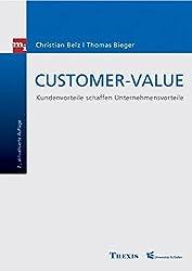 Customer-Value. Kundenvorteile schaffen Unternehmensvorteile