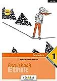 10. Schuljahr - Praxisbuch Ethik 1: Schülerbuch