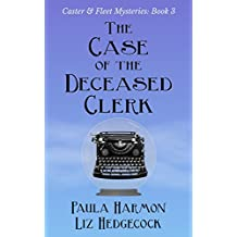 The Case of the Deceased Clerk (Caster & Fleet Mysteries Book 3)