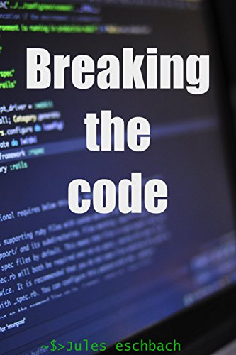 Cryptographie: Breaking the code par martin fouvières