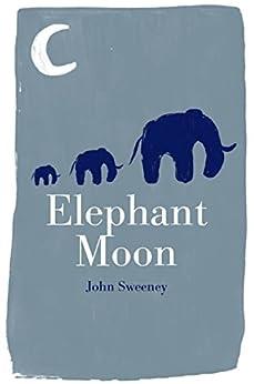 ELEPHANT MOON by [Sweeney, John]