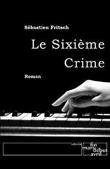Le Sixième Crime par [Fritsch, Sébastien]