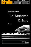 Le Sixième Crime (French Edition)