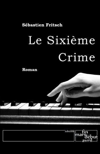 Le Sixième Crime par Sébastien Fritsch