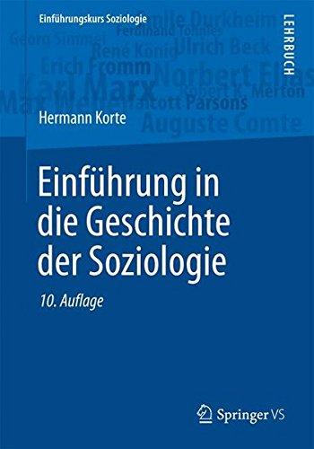 Einfuhrung in die Geschichte der Soziologie (Einführungskurs Soziologie)