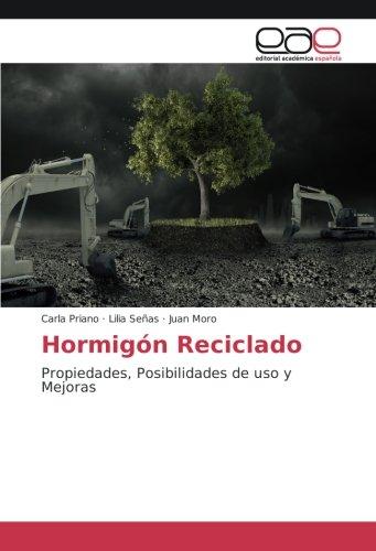 Hormigón Reciclado: Propiedades, Posibilidades de uso y Mejoras por Carla Priano
