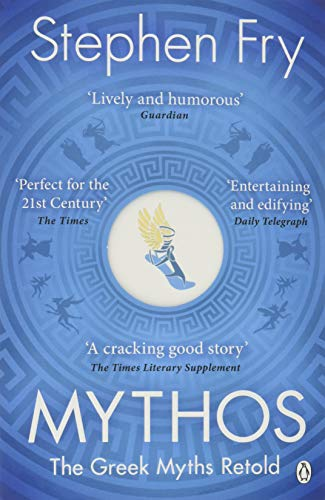 Mythos: The Greek Myths Retold: A Retelling of the Myths of Ancient Greece (Stephen Fry's Greek Myths) (American Girl-roman)