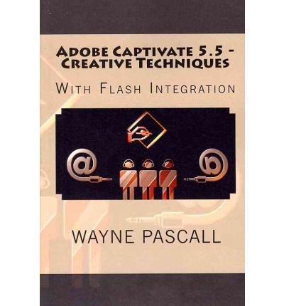 adobe-captivate-55-creative-techniques-with-flash-integration-author-wayne-pascall-dec-2011