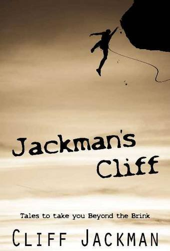 Jackman's Cliff: Tales to Take You Beyond the Brink