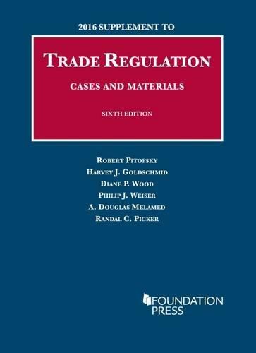 Trade Regulation, Cases and Materials (University Casebook)