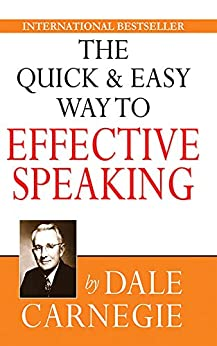The Quick and Easy Way to Effective Speaking (English Edition) van [Carnegie, Dale ]