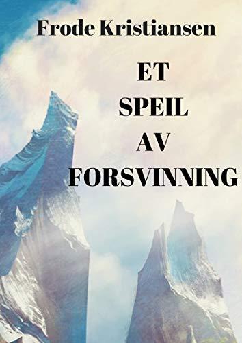 Et speil av forsvinning (Norwegian Edition) por Frode  Kristiansen