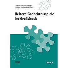 Heitere Gedächtnisspiele im Grossdruck: Heitere Gedächtnisspiele im Großdruck, Bd.6
