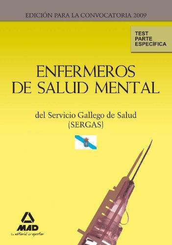 Enfermeros De Salud Mental Del Servicio Gallego De Salud (Sergas). Test Parte Específica.
