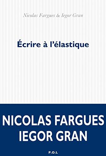 Écrire à l'élastique par Iegor Gran