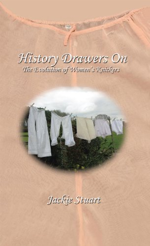 History Drawers On: The Evolution of Women's Knickers (English Edition) (Kostüme Knickers)