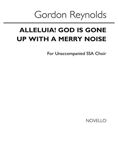 Gordon Reynolds: Alleluia! God Is Gone Up With a Merry Noise par Gordon (Co Reynolds