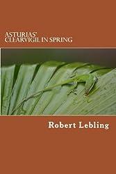 Asturias' Clearvigil in Spring: A Mayan Myth - Authorized English Translation (English Edition)