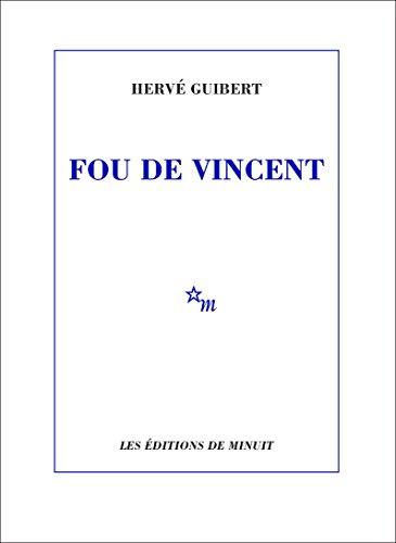 Fou de Vincent (Minuit) par Hervé Guibert