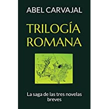 TRILOGÍA ROMANA: La saga de las tres novelas breves