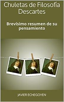Chuletas de Filosofía Descartes: Brevísimo resumen de su pensamiento (Spanish Edition) von [Echegoyen, Javier]