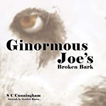 Ginormous Joe's Broken Bark (Ginormous Joe Series Book 1)