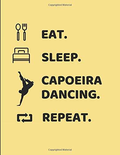 Eat. Sleep. Capoeira Dancing. Repeat.: Notebook Journal por PlanMe PlanB