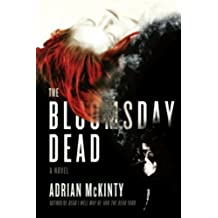The Bloomsday Dead: A Novel by McKinty, Adrian (2013) Paperback