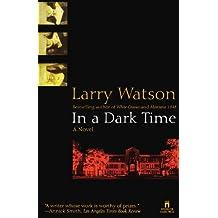 In a Dark Time by Larry Watson (1998-04-01)