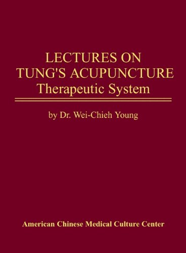 Lectures on Tung's Acupuncture - The...