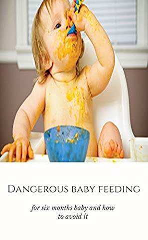 Dangerous Baby Feeding, For Six Months Baby And How To