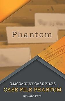 Case File Phantom: Phantom by [Dana Ford]