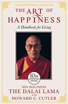 The Art of Happiness - 10th Anniversary Edition (English Edition) von [Dalai Lama, Cutler, Howard C.]
