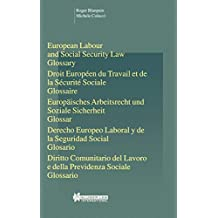 European Labour Law and Social Security Law:Glossary (Studies in Employment and Social Policy, V. 19)