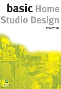 Basic Home Studio Design par [White, Paul]