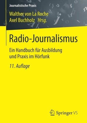 Radio-Journalismus: Ein Handbuch für Ausbildung und Praxis im Hörfunk (Journalistische Praxis) (2016-08-08)