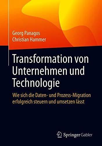 Transformation von Unternehmen und Technologie: Wie sich die Daten- und Prozess-Migration erfolgreich steuern und umsetzen lässt